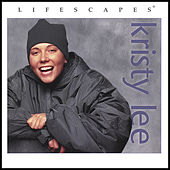 Play & Download Kristy Lee/Lifescapes by Kristy Lee | Napster