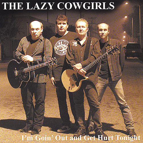 Play & Download I'm Goin' Out and Get Hurt Tonight by Lazy Cowgirls | Napster