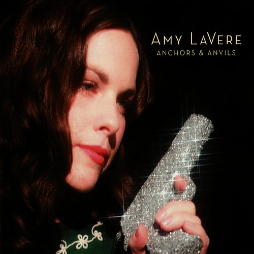 Play & Download Anchors & Anvils by Amy LaVere | Napster