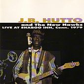 Play & Download Live At Shaboo Inn 1979 by J.B. Hutto | Napster