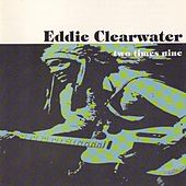 Play & Download Two Times Nine by Eddy Clearwater | Napster