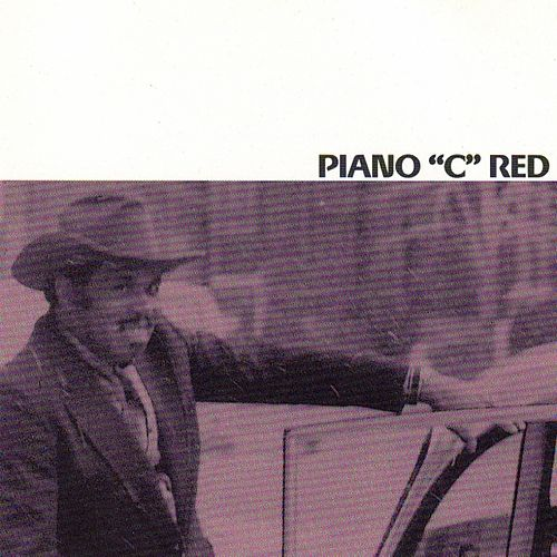 Play & Download Piano 'c' Red by Piano Red | Napster