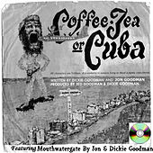 Coffee Tea or Cuba With Dickie Goodman by Various Artists