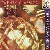 20 Classical Christmas Favorites by Various Artists