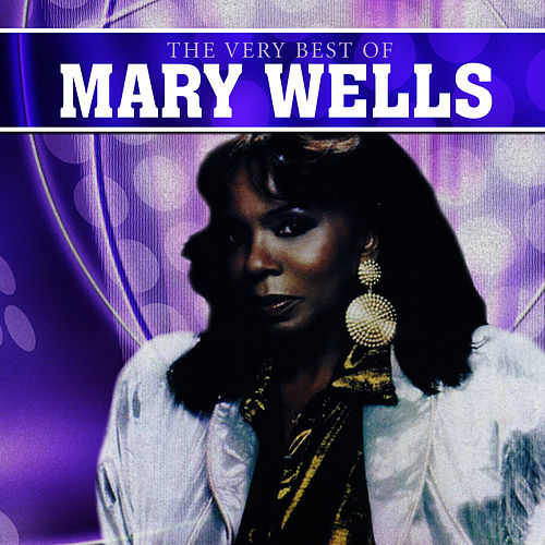 Play & Download The Very Best Of Mary Wells by Mary Wells | Napster