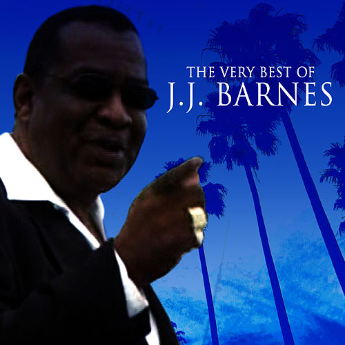 The Very Best Of J. J. Barnes by J.J. Barnes