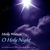 O Holy Night by Molly Watson