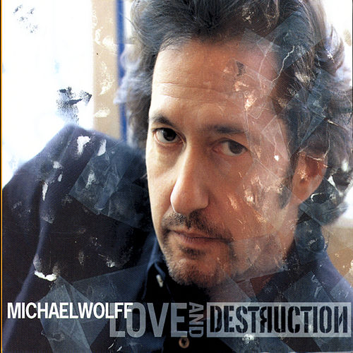 Play & Download Love and Destruction by Michael Wolff | Napster