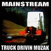 Truck Drivin Muzak VOLUMES 1&2: Vol:1 (Tracks 1-8) 1999-2001 Vol:2 (Tracks 9-16) 2002-2003 by Main$treaM