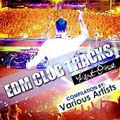 EDM Club Tracks - Part One (Compilation By Various Artists) by Various Artists