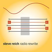 Play & Download Radio Rewrite by Steve Reich | Napster