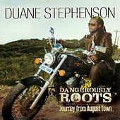 Play & Download Dangerously Roots - Journey From August Town by Duane Stephenson | Napster