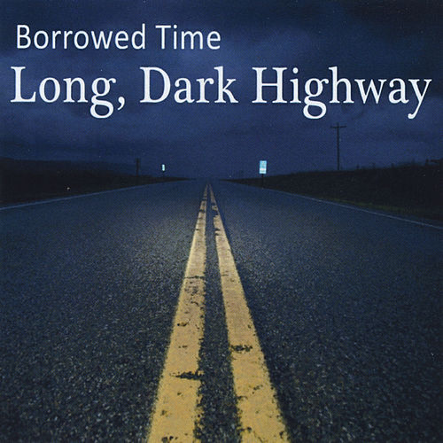 Long, Dark Highway by Borrowed Time
