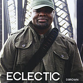 Eclectic by D Brown