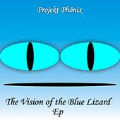 The Vision of the Blue Lizard Ep by Projekt Phönix