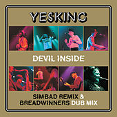 Play & Download Devil Inside - Simbad Remix & Breadwinners Dub Mix by Yes King | Napster