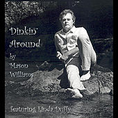 Play & Download Dinkin' Around (feat. Linda Duffy) by Mason Williams | Napster