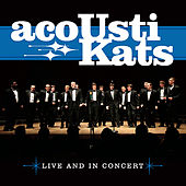 Play & Download Live and in Concert by Acoustikats | Napster