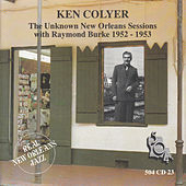 Play & Download The Unknown New Orleans Sessions 1952-1953 by Ken Colyer | Napster