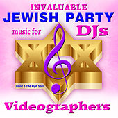 Invaluable Jewish Party Music for Djs and Videographers by David & The High Spirit