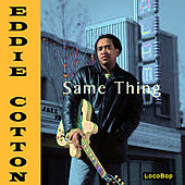 Same Thing von Eddie Cotton