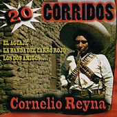 Play & Download 20 Corridos by Cornelio Reyna | Napster