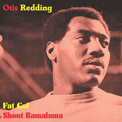 Play & Download Fat Gal by Otis Redding | Napster