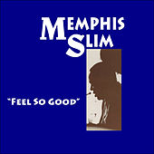 Feel so Good by Memphis Slim