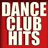 Play & Download Dance Club Hits by Various Artists | Napster
