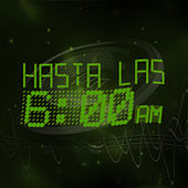 Play & Download Hasta las 6am by Various Artists | Napster