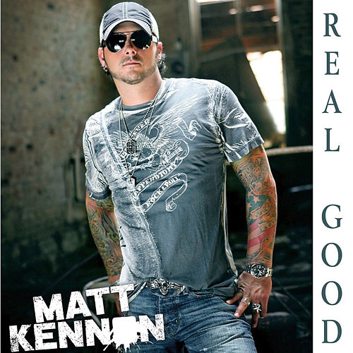 Play & Download Real Good by Matt Kennon | Napster