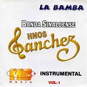 Play & Download La Bamba, Instrumentales. Vol. 1 by Banda Sinaloense Hnos. Sanchez | Napster