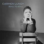 Play & Download Soul to Soul by Carmen Lundy | Napster