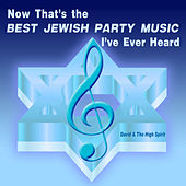 Play & Download Now That's the Best Jewish Party Music I've Ever Heard by David & The High Spirit | Napster