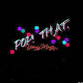 Play & Download Pop That - Single by Young Money | Napster