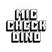 Play & Download Mic Check - Single by Dino | Napster