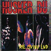 Play & Download The Living End by Husker Du | Napster