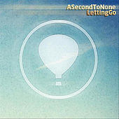 Play & Download Letting Go by Second To None | Napster