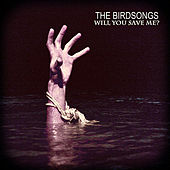 Play & Download Will You Save Me? by The Birdsongs | Napster