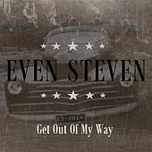 Play & Download Get Out Of My Way by Even Steven | Napster
