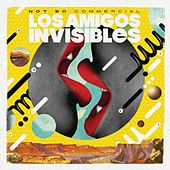 Not so Commercial by Los Amigos Invisibles