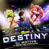 Play & Download Destiny (feat. Supreme I-Self & Felice LaZae) by DJ Motiv8 | Napster