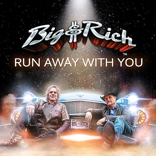 Play & Download Run Away With You by Big & Rich | Napster