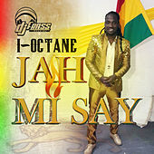Jah Mi Say - Single by I-Octane