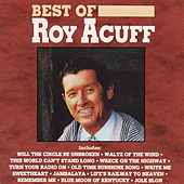 Play & Download Best Of Roy Acuff (Curb) by Roy Acuff | Napster