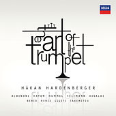 Play & Download The Art of the Trumpet by Håkan Hardenberger | Napster