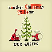 Another Christmas At Home by Eux Autres