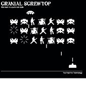 Too Fast For Technology by Cranial Screwtop