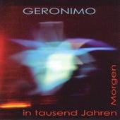 Morgen in tausend Jahren by Geronimo