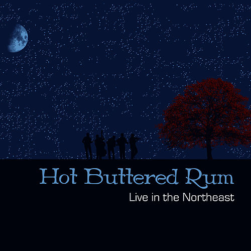 Play & Download Live in The Northeast by Hot Buttered Rum   Napster